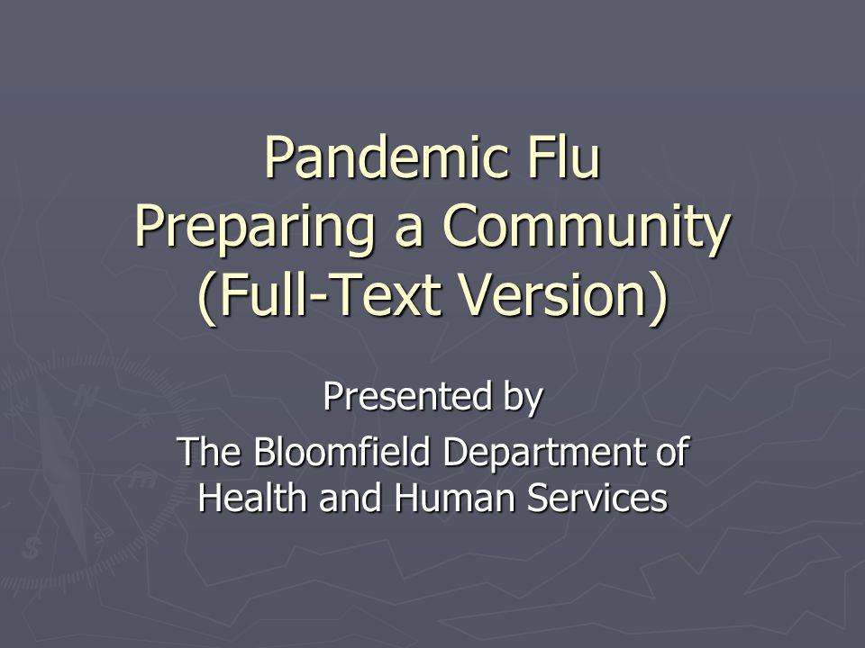 Source: Pandemicflu.gov http://pandemicflu.gov/ Source: Ready.gov http://www.ready.gov/index.html Stay Healthy Stay Healthy Stay Healthy ► Will the seasonal flu shot protect me against pandemic influenza.