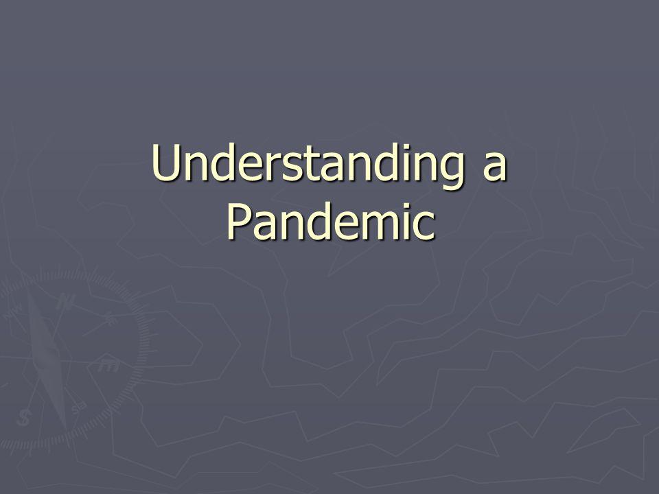 Source: Pandemicflu.gov http://pandemicflu.gov/ Source: Ready.gov http://www.ready.gov/index.html What is flu pandemic.
