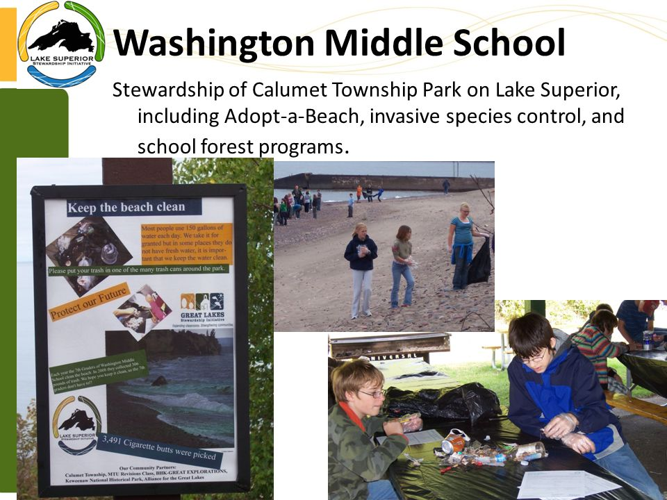 Stewardship of Calumet Township Park on Lake Superior, including Adopt-a-Beach, invasive species control, and school forest programs.