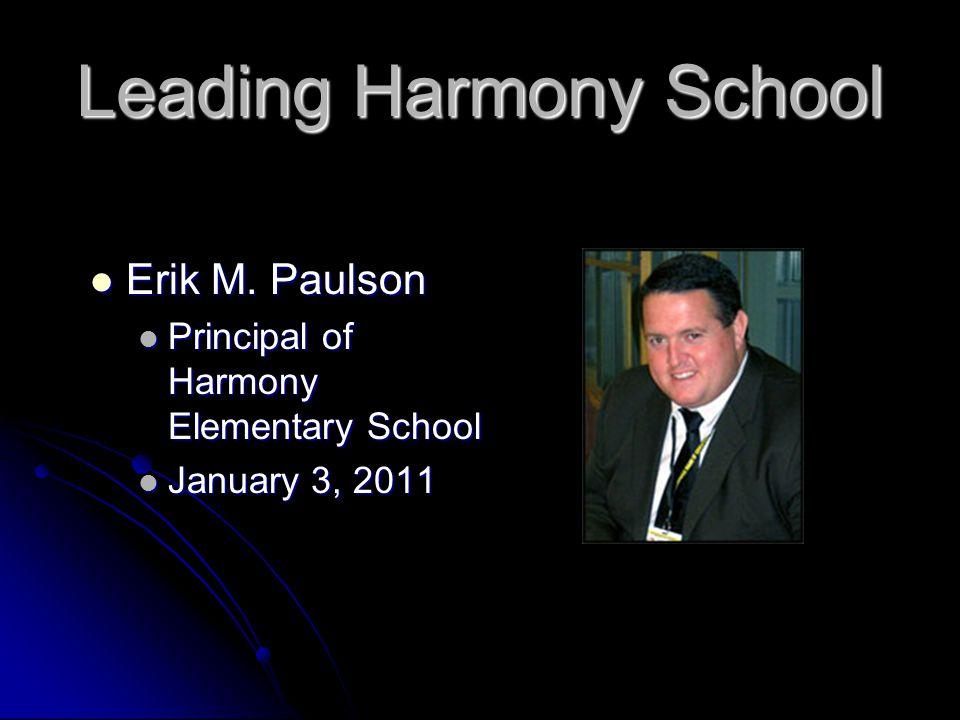 Leading Harmony School Erik M. Paulson Erik M.