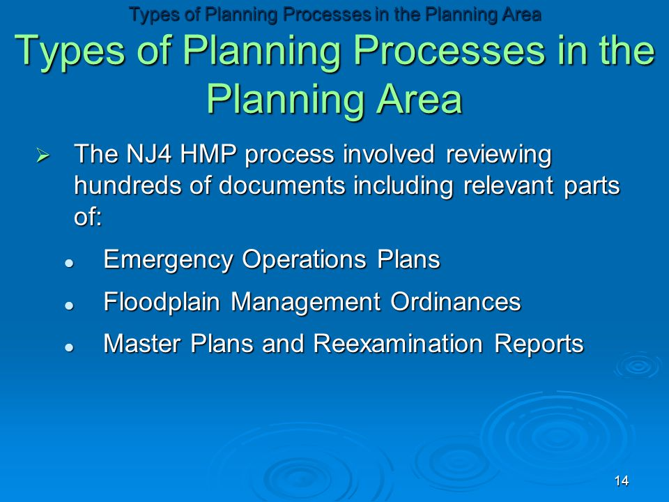  The NJ4 HMP process involved reviewing hundreds of documents including relevant parts of: Emergency Operations Plans Emergency Operations Plans Floo