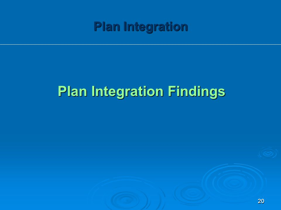 Plan Integration Findings Plan Integration 20