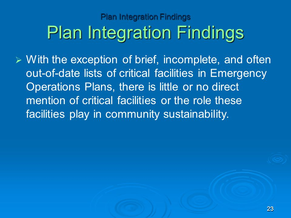   With the exception of brief, incomplete, and often out-of-date lists of critical facilities in Emergency Operations Plans, there is little or no d