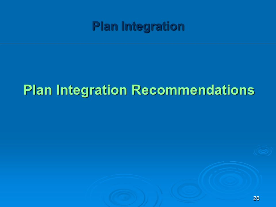 Plan Integration Recommendations Plan Integration 26