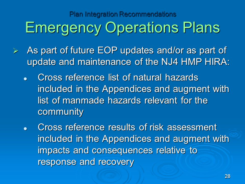  As part of future EOP updates and/or as part of update and maintenance of the NJ4 HMP HIRA: Cross reference list of natural hazards included in the