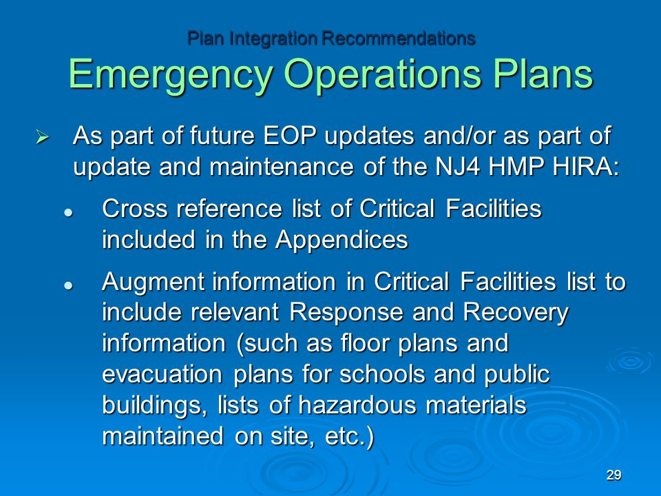  As part of future EOP updates and/or as part of update and maintenance of the NJ4 HMP HIRA: Cross reference list of Critical Facilities included in