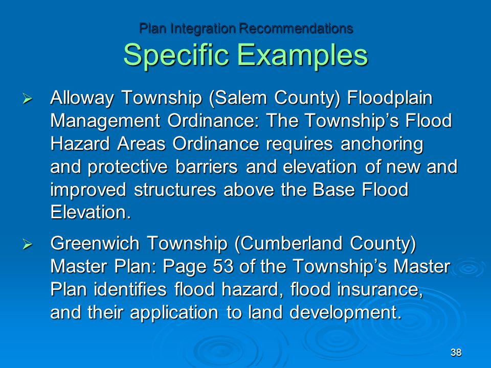  Alloway Township (Salem County) Floodplain Management Ordinance: The Township's Flood Hazard Areas Ordinance requires anchoring and protective barriers and elevation of new and improved structures above the Base Flood Elevation.