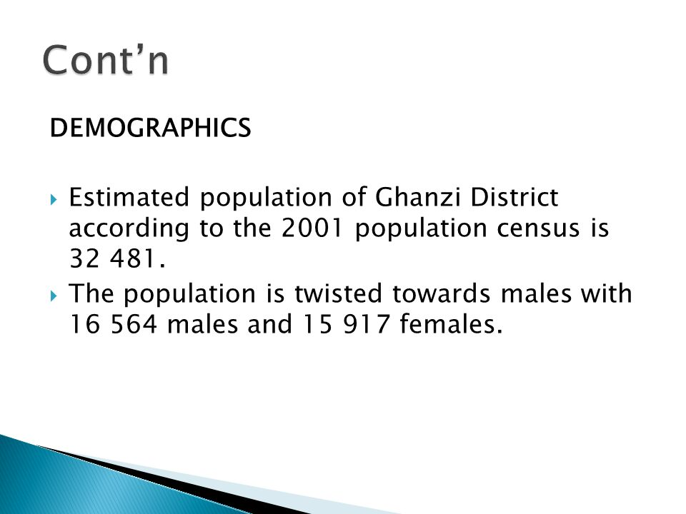 DEMOGRAPHICS  Estimated population of Ghanzi District according to the 2001 population census is 32 481.
