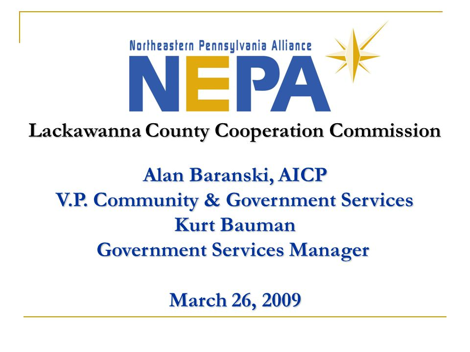 Lackawanna County Cooperation Commission Alan Baranski, AICP V.P.