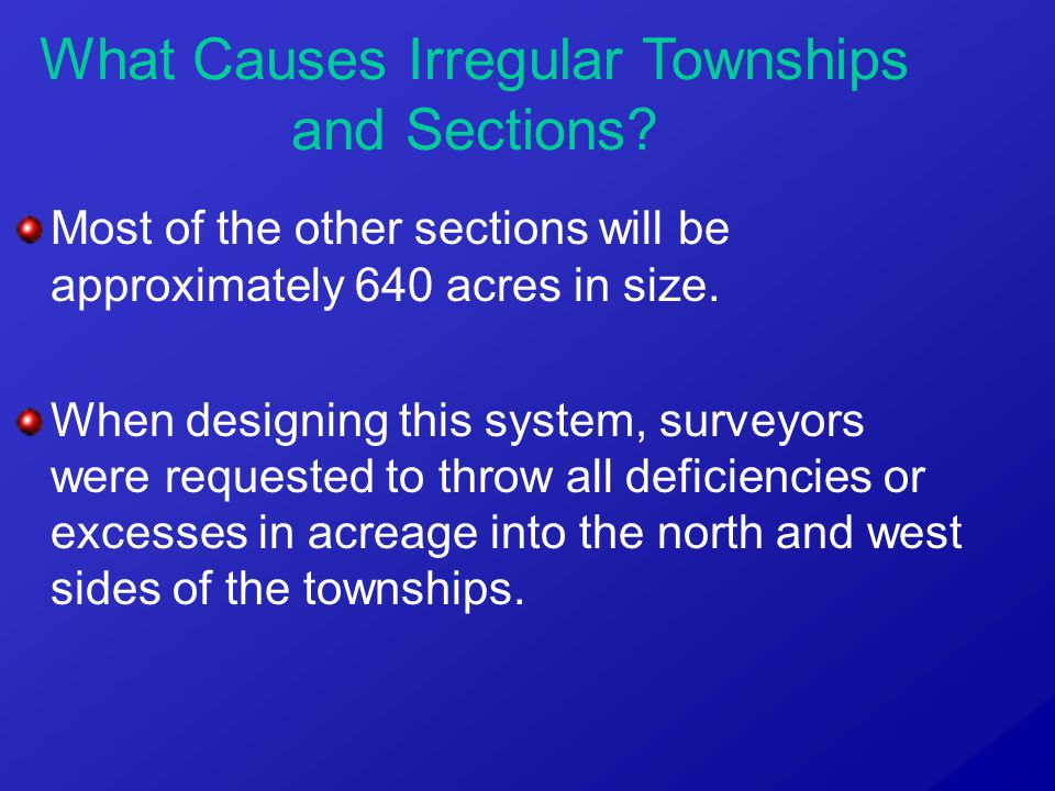 Most of the other sections will be approximately 640 acres in size.