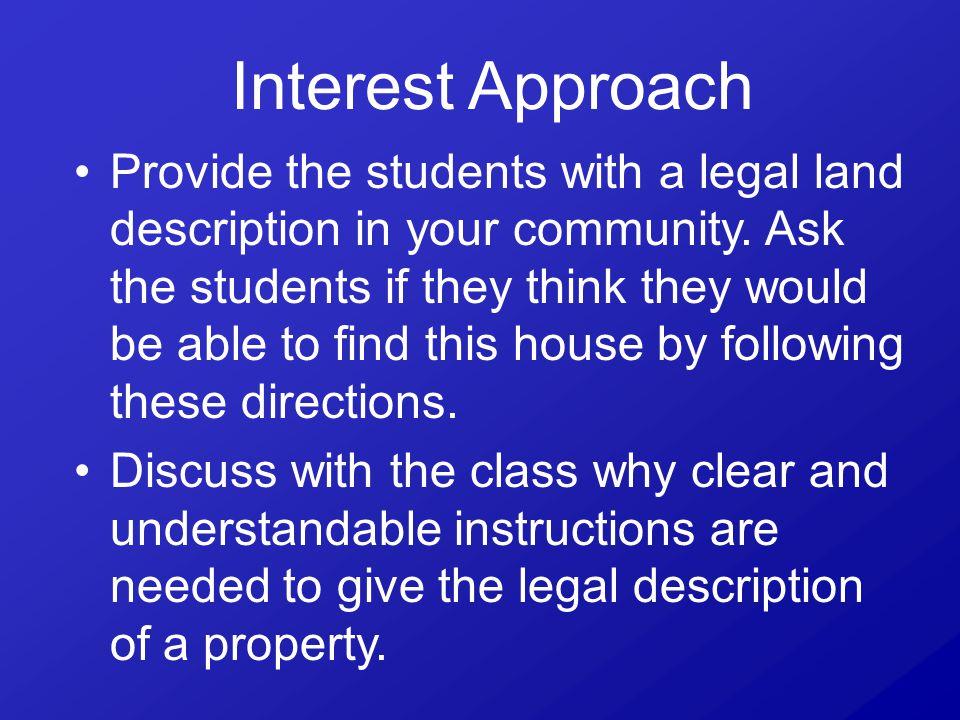 Objective One Explain the purpose of land measurement and legal descriptions.