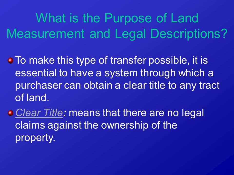 To make this type of transfer possible, it is essential to have a system through which a purchaser can obtain a clear title to any tract of land.