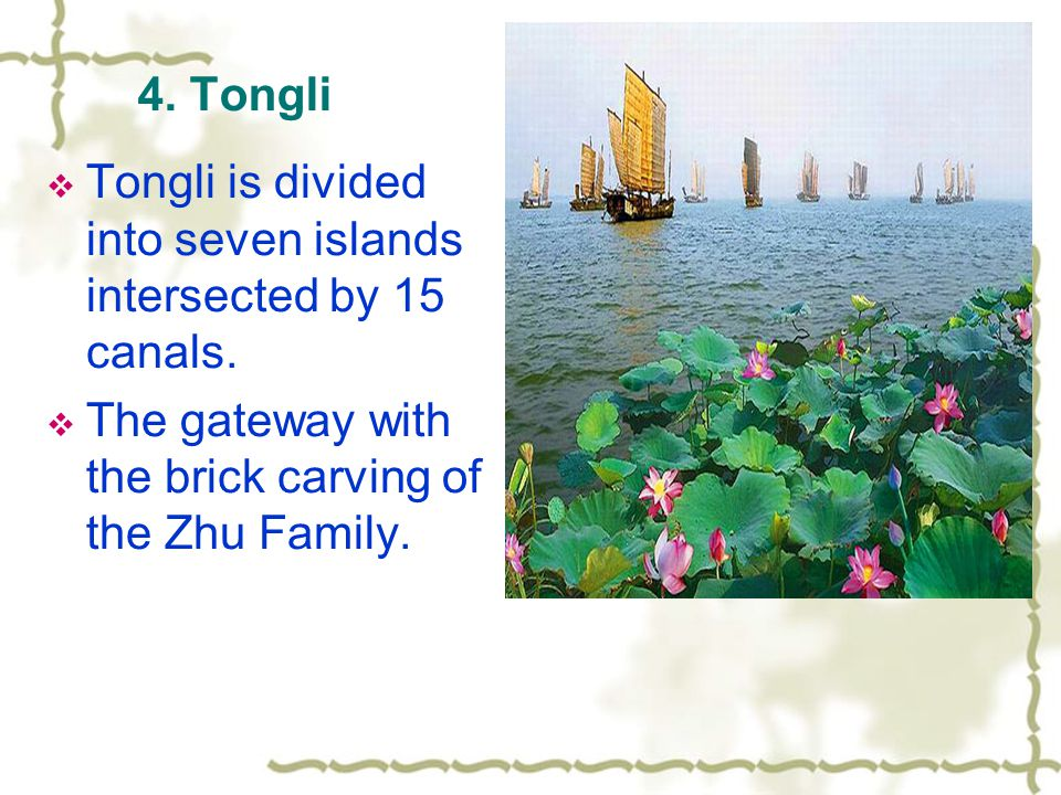 4. Tongli  Tongli is divided into seven islands intersected by 15 canals.