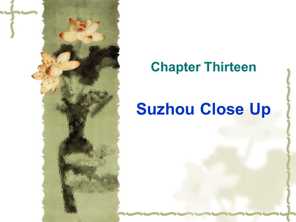 Chapter Thirteen Suzhou Close Up
