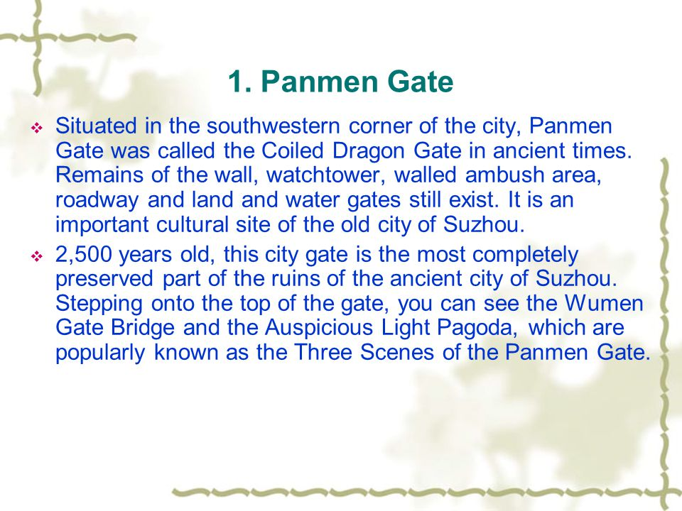 1. Panmen Gate  Situated in the southwestern corner of the city, Panmen Gate was called the Coiled Dragon Gate in ancient times. Remains of the wall,