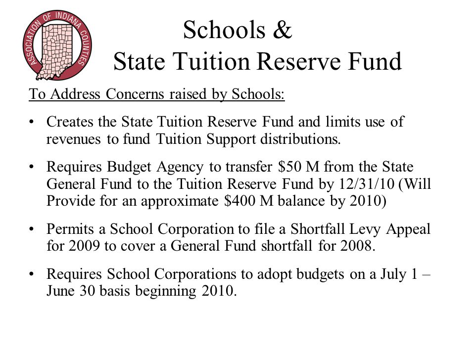 Schools & State Tuition Reserve Fund To Address Concerns raised by Schools: Creates the State Tuition Reserve Fund and limits use of revenues to fund Tuition Support distributions.