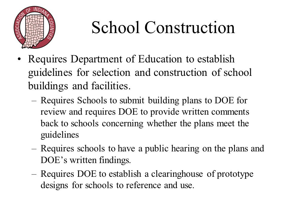 School Construction Requires Department of Education to establish guidelines for selection and construction of school buildings and facilities.
