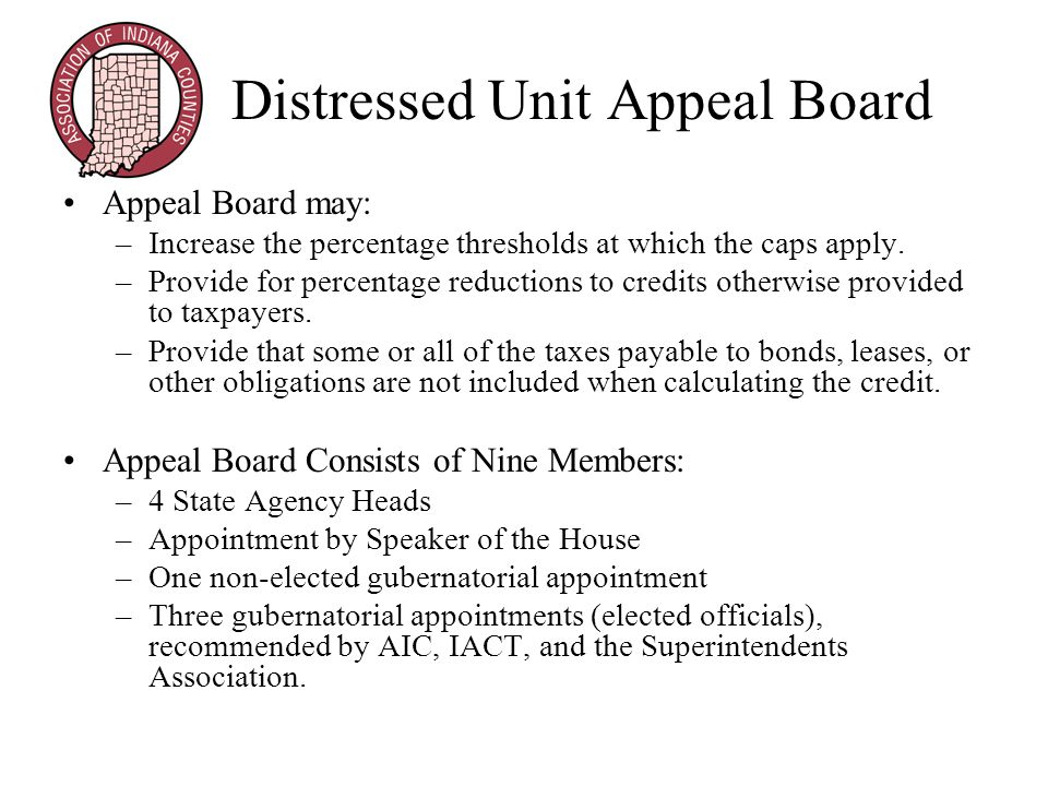 Distressed Unit Appeal Board Appeal Board may: –Increase the percentage thresholds at which the caps apply.