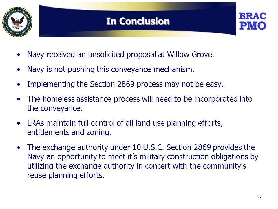 PMOBRAC 15 In Conclusion Navy received an unsolicited proposal at Willow Grove.