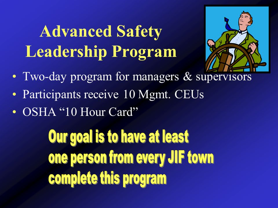 Advanced Safety Leadership Program Two-day program for managers & supervisors Participants receive 10 Mgmt.
