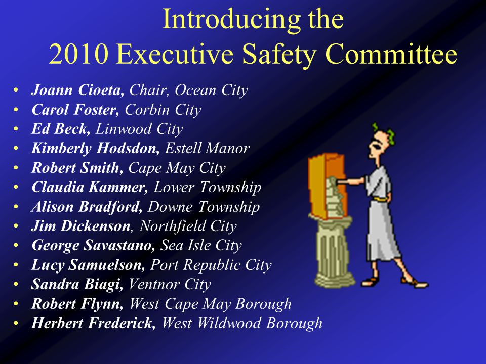Introducing the 2010 Executive Safety Committee Stan Gunnison, C.J.