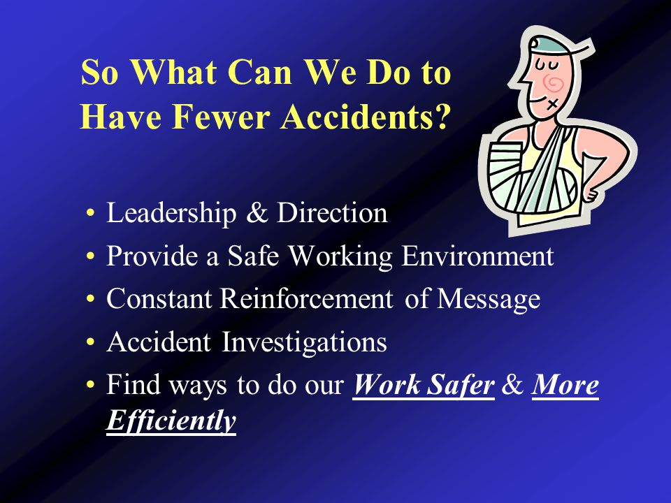 So What Can We Do to Have Fewer Accidents.