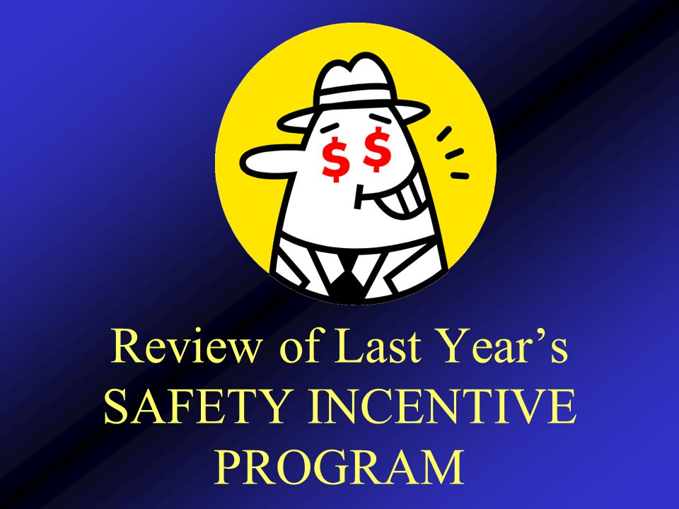 Review of Last Year's SAFETY INCENTIVE PROGRAM
