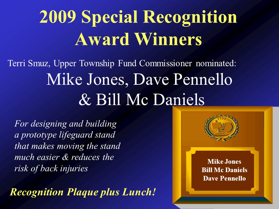2009 Special Recognition Award Winners Recognition Plaque plus Lunch.