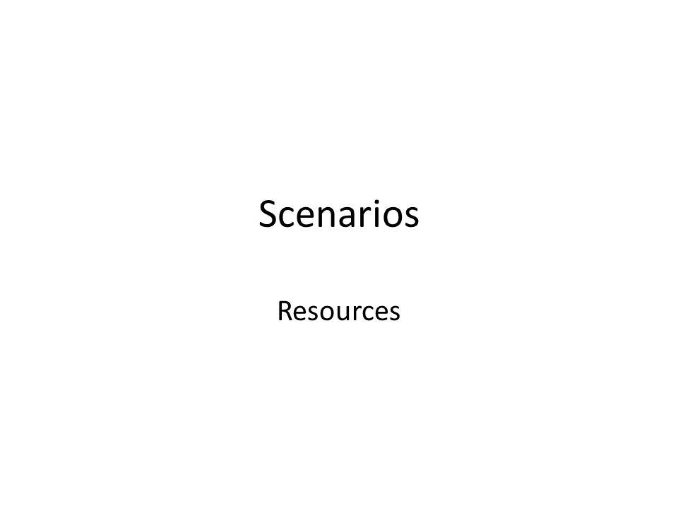 Scenarios Resources