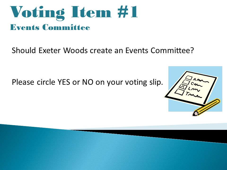 Voting Item #1 Events Committee Should Exeter Woods create an Events Committee.