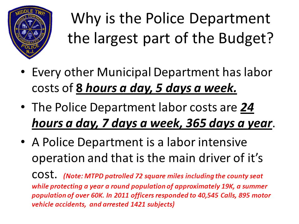 Why is the Police Department the largest part of the Budget.