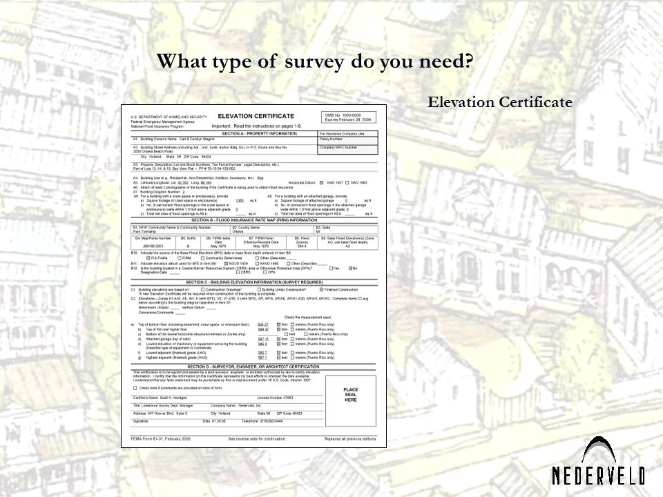 What type of survey do you need? Elevation Certificate