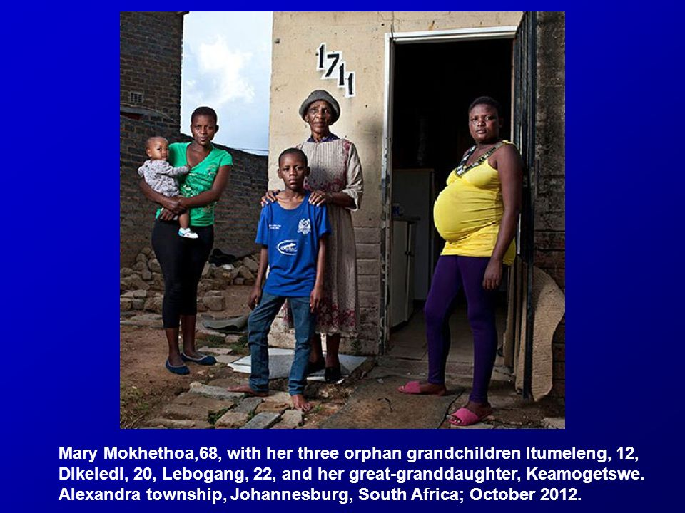 Mary Mokhethoa,68, with her three orphan grandchildren Itumeleng, 12, Dikeledi, 20, Lebogang, 22, and her great-granddaughter, Keamogetswe.