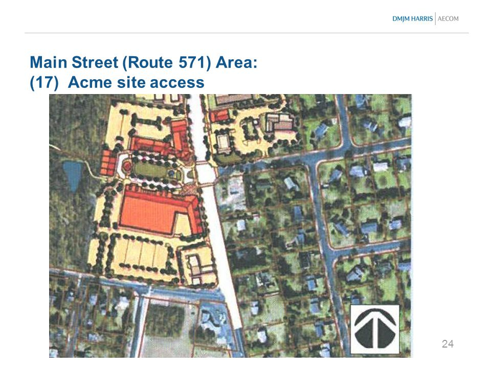 24 Main Street (Route 571) Area: (17) Acme site access