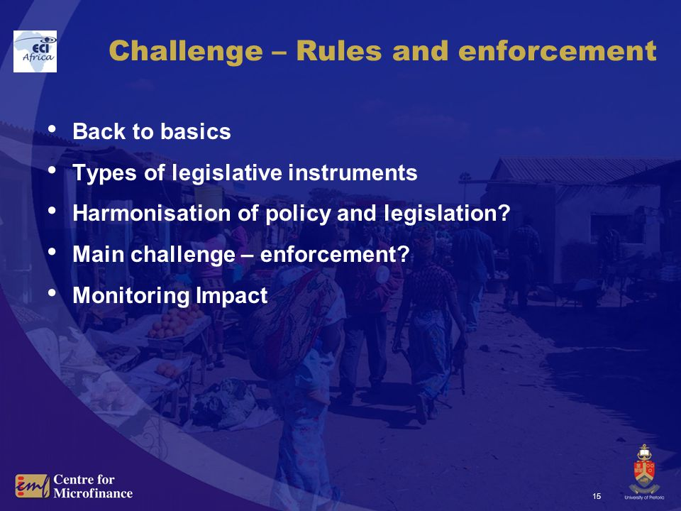 15 Challenge – Rules and enforcement Back to basics Types of legislative instruments Harmonisation of policy and legislation.