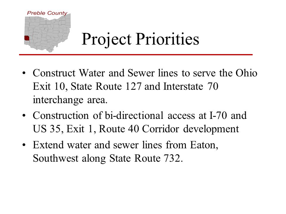 Project Priorities Construct Water and Sewer lines to serve the Ohio Exit 10, State Route 127 and Interstate 70 interchange area.