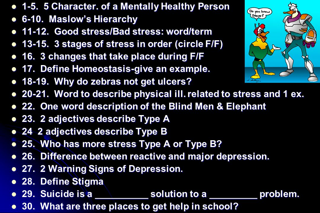 1-5. 5 Character. of a Mentally Healthy Person 1-5. 5 Character. of a Mentally Healthy Person 6-10. Maslow's Hierarchy 6-10. Maslow's Hierarchy 11-12.