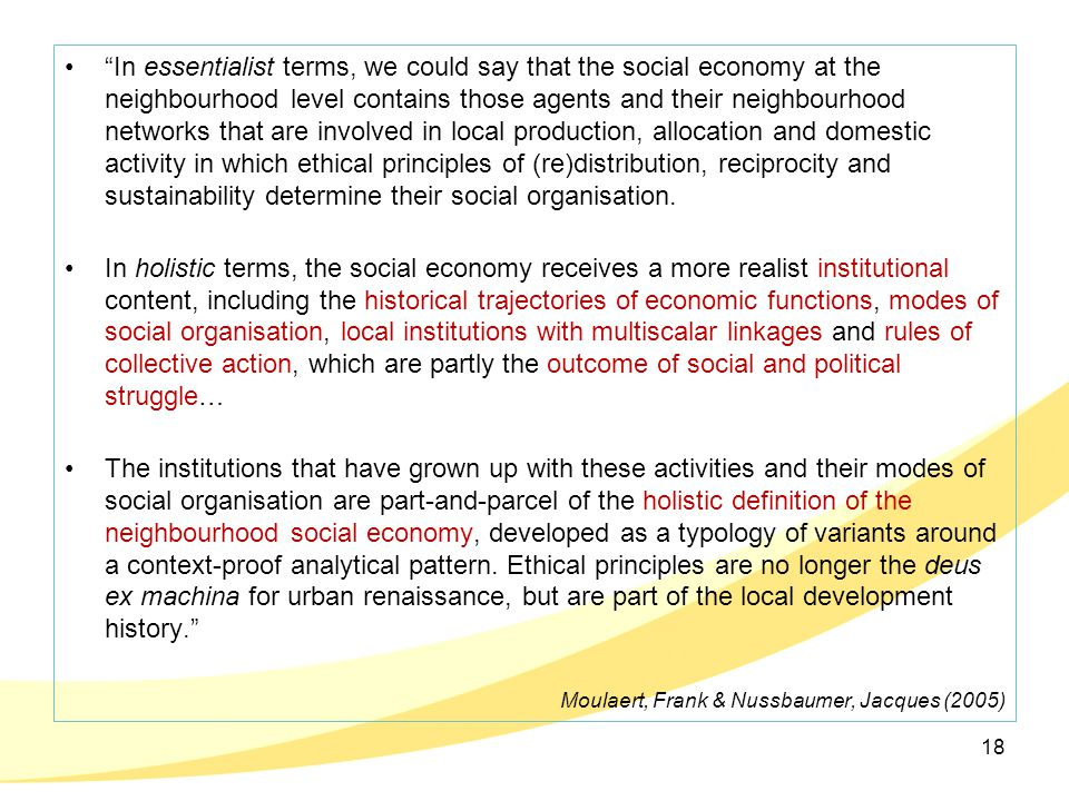 """In essentialist terms, we could say that the social economy at the neighbourhood level contains those agents and their neighbourhood networks that ar"