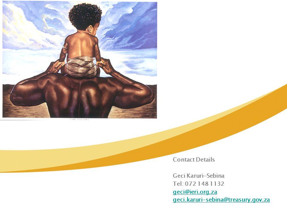 Contact Details Geci Karuri-Sebina Tel: 072 148 1132 geci@ieri.org.za geci.karuri-sebina@treasury.gov.za