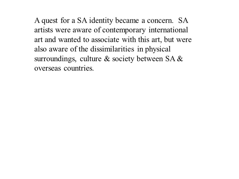 A quest for a SA identity became a concern.