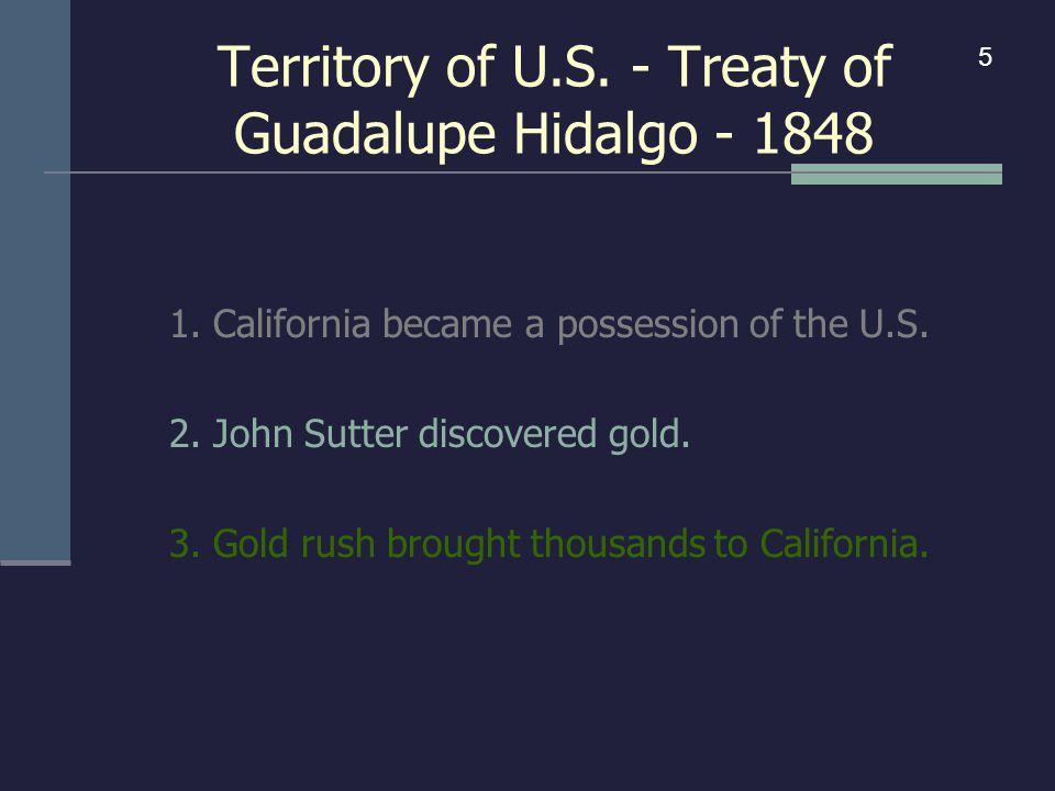 Territory of U.S. - Treaty of Guadalupe Hidalgo - 1848 1.