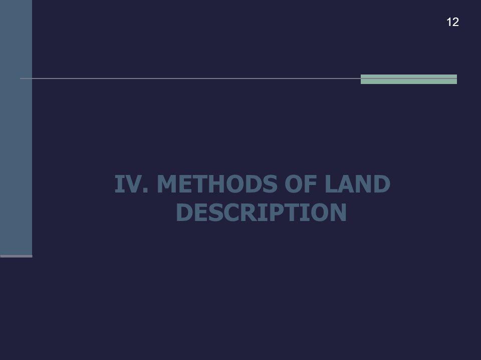 IV. METHODS OF LAND DESCRIPTION 12