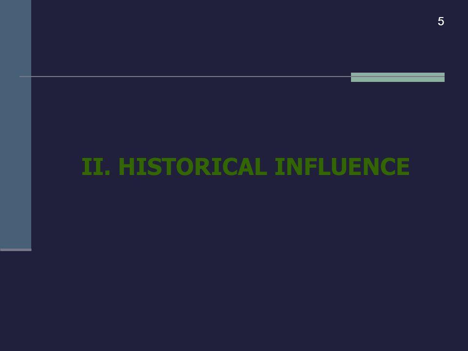 II. HISTORICAL INFLUENCE 5