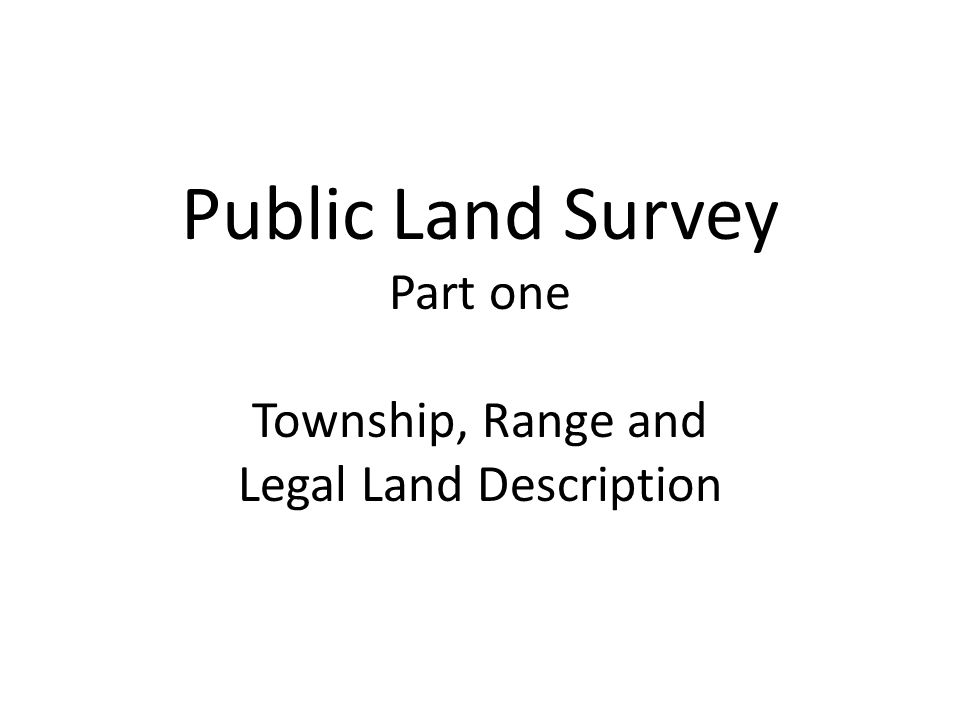 History of the Township and Range System The Land Ordinance of 1785 devised a system of base lines and meridian lines to survey the western lands outside of the initial 13 colonies.