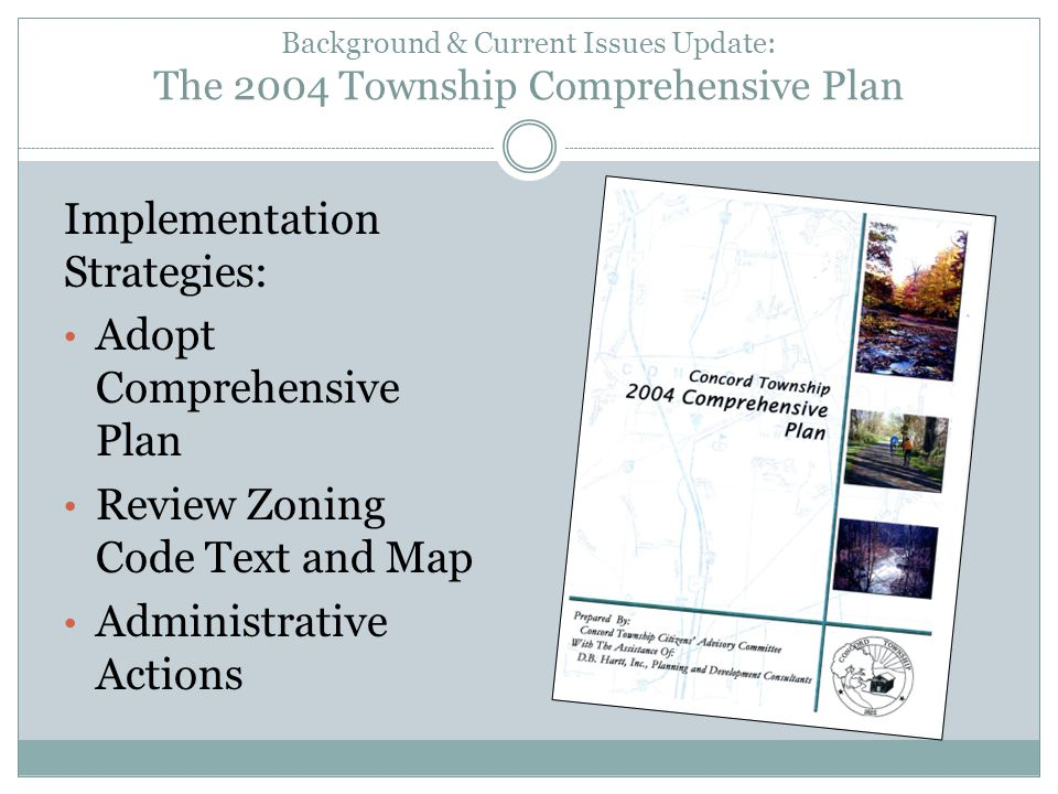 Background & Current Issues Update: The 2004 Township Comprehensive Plan Implementation Strategies: Adopt Comprehensive Plan Review Zoning Code Text and Map Administrative Actions