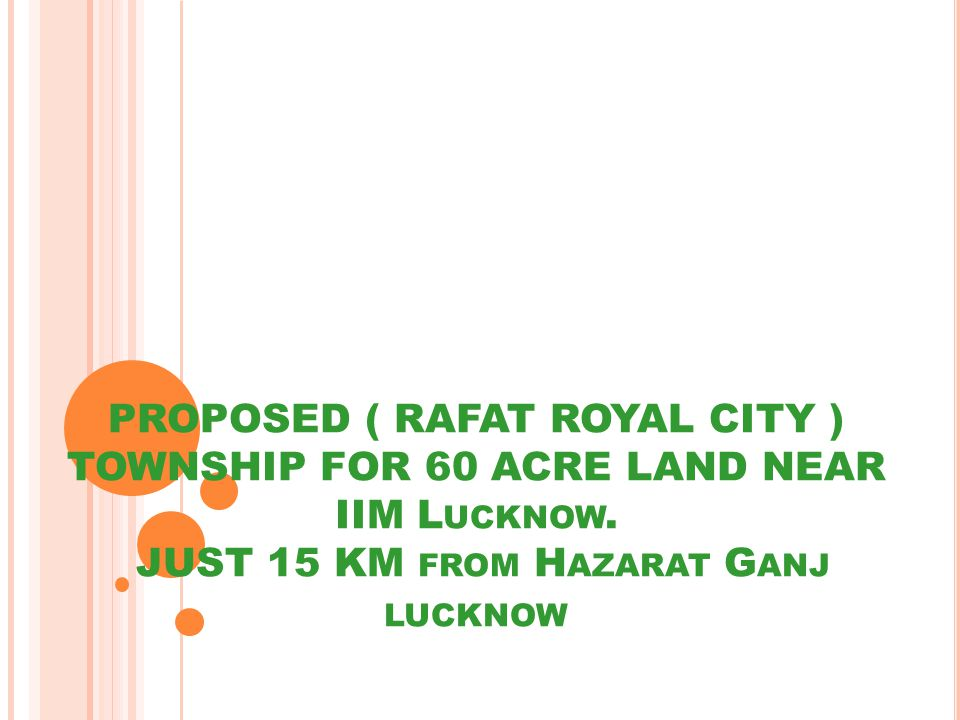 PROPOSED ( RAFAT ROYAL CITY ) TOWNSHIP FOR 60 ACRE LAND NEAR IIM L UCKNOW.