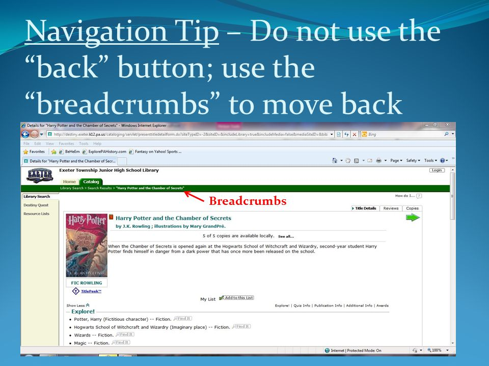 """Navigation Tip – Do not use the """"back"""" button; use the """"breadcrumbs"""" to move back Breadcrumbs"""