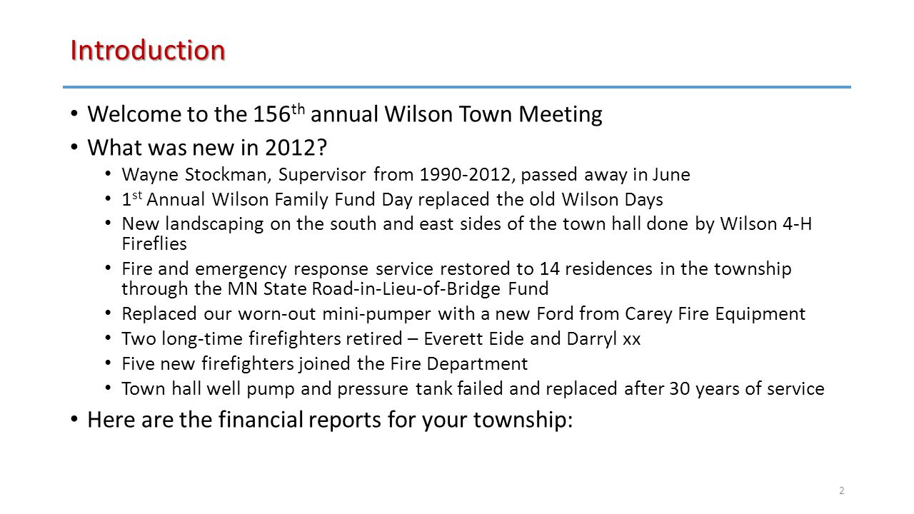 Introduction Welcome to the 156 th annual Wilson Town Meeting What was new in 2012.