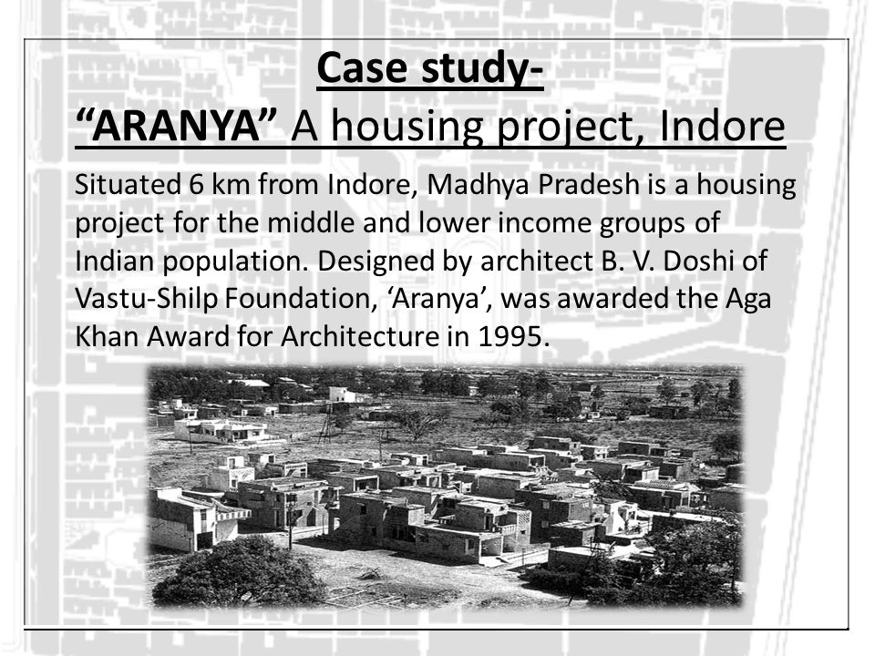 """Case study- """"ARANYA"""" A housing project, Indore Situated 6 km from Indore, Madhya Pradesh is a housing project for the middle and lower income groups o"""