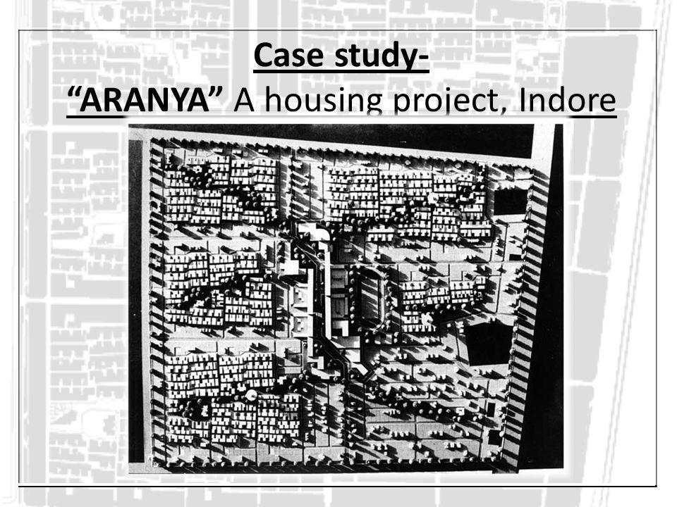 "Case study- ""ARANYA"" A housing project, Indore"